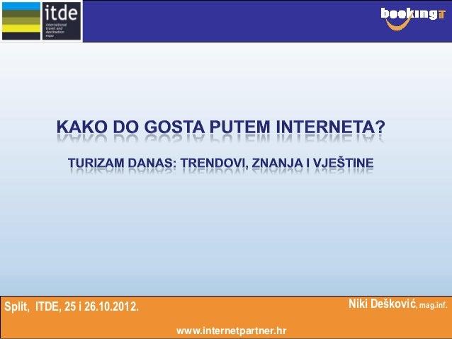 Split, ITDE, 25 i 26.10.2012.                            Niki Dešković, mag.inf.                                www.intern...