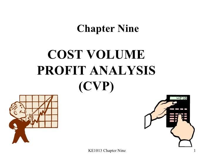 Chapter Nine COST VOLUME PROFIT ANALYSIS (CVP)