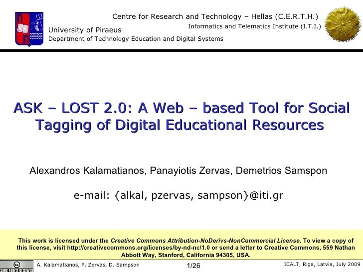 ASK – LOST 2.0: A Web – based Tool for Social Tagging of Digital Educational Resources [Best Short Paper Award] Alexandros...