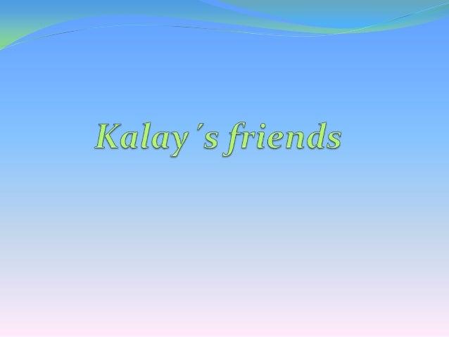 Hi! I´m Kalay. I´m 12 years old. I´m a wichi boy.                    They are my friends!Hi Kalay!                        ...