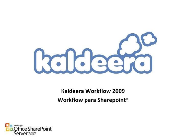 Kaldeera Workflow 2009 Workflow para Sharepoint®