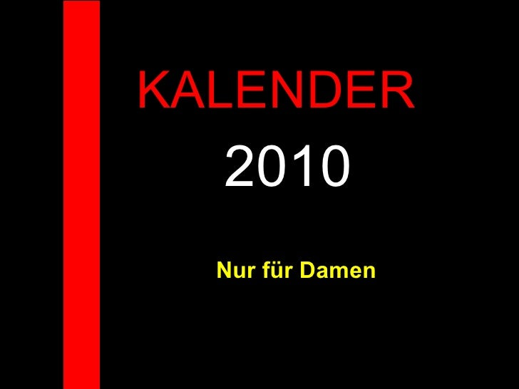 KALENDER  2010 Nur für Damen