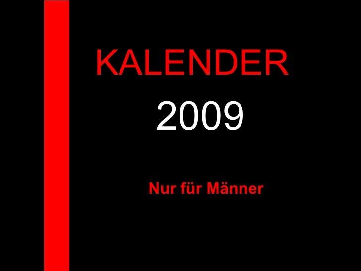 KALENDER  2009 Nur für Männer