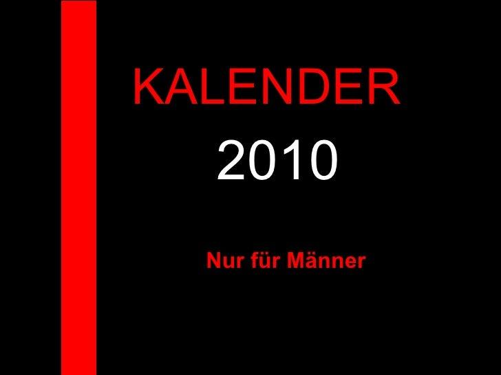 KALENDER  2010 Nur für Männer