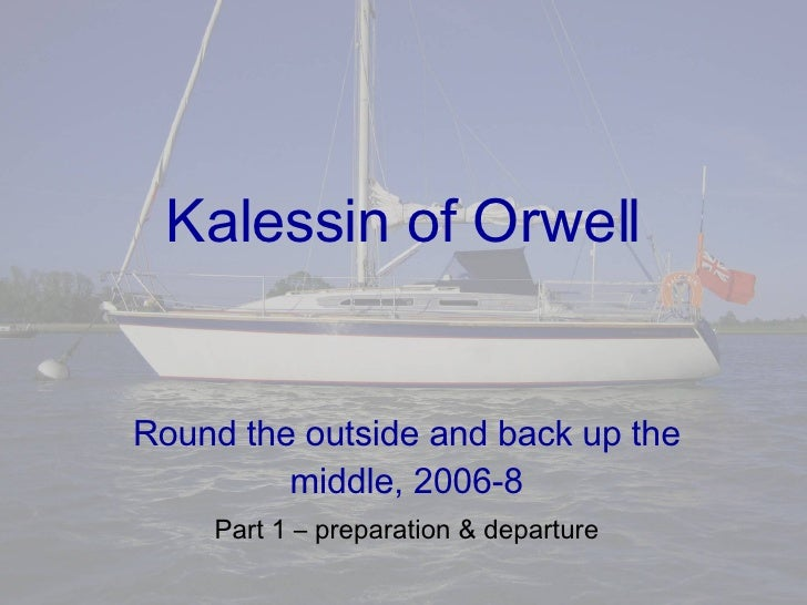 Kalessin of Orwell Round the outside and back up the middle, 2006-8 Part 1 – preparation & departure