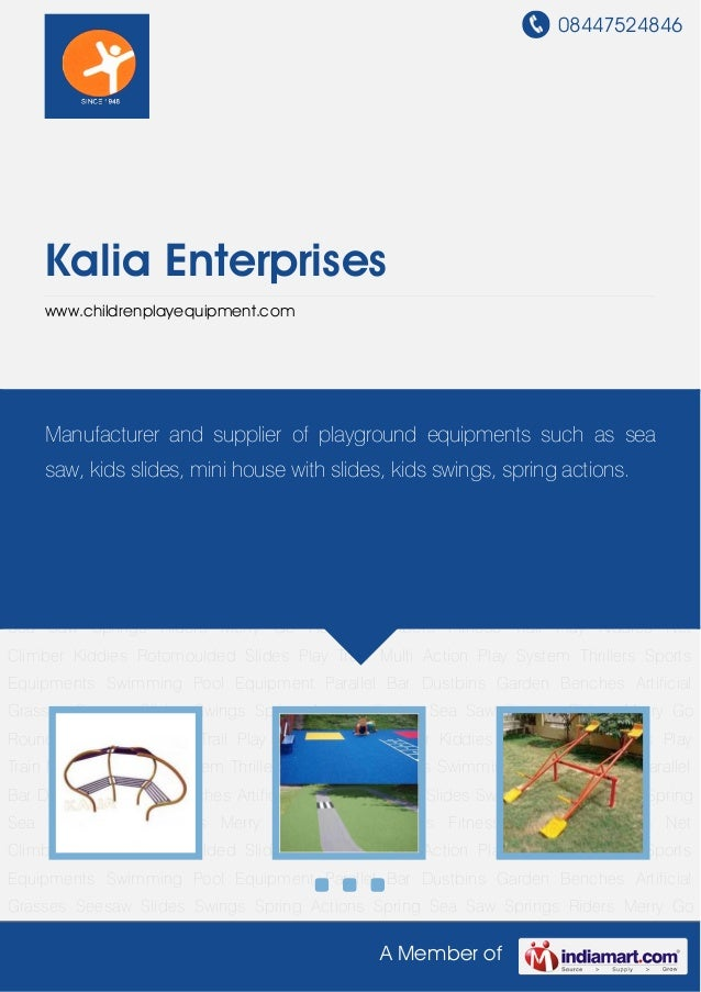 08447524846A Member ofKalia Enterpriseswww.childrenplayequipment.comGarden Benches Artificial Grasses Seesaw Slides Swings...