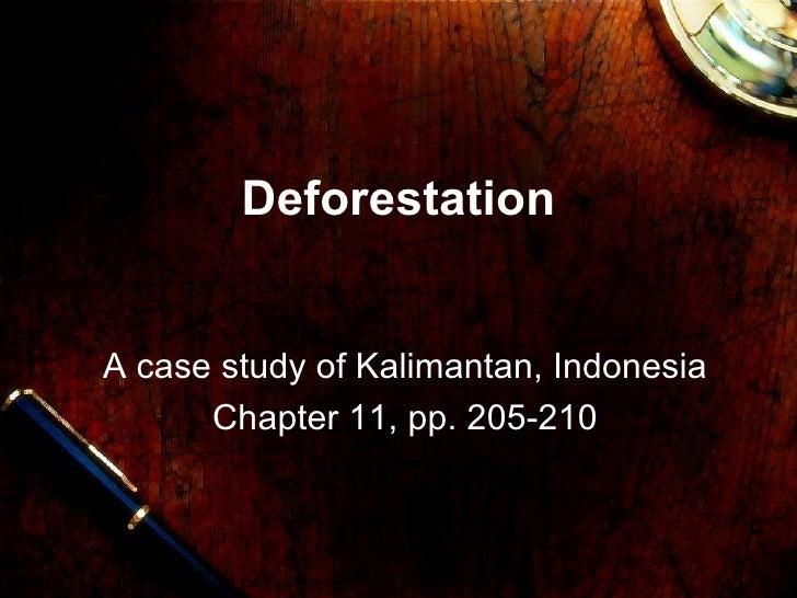 DeforestationA case study of Kalimantan, Indonesia      Chapter 11, pp. 205-210