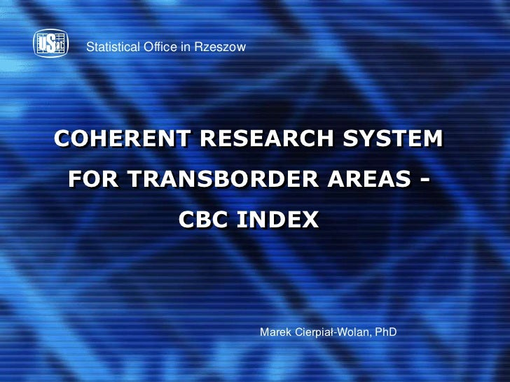 Statistical Office in RzeszowCOHERENT RESEARCH SYSTEMFOR TRANSBORDER AREAS -                  CBC INDEX                   ...