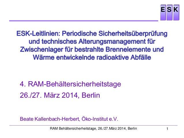 ESK-Leitlinien: Periodische Sicherheitsüberprüfung und technisches Alterungsmanagement für Zwischenlager für bestrahlte Brennelemente und Wärme entwickelnde radioaktive Abfälle