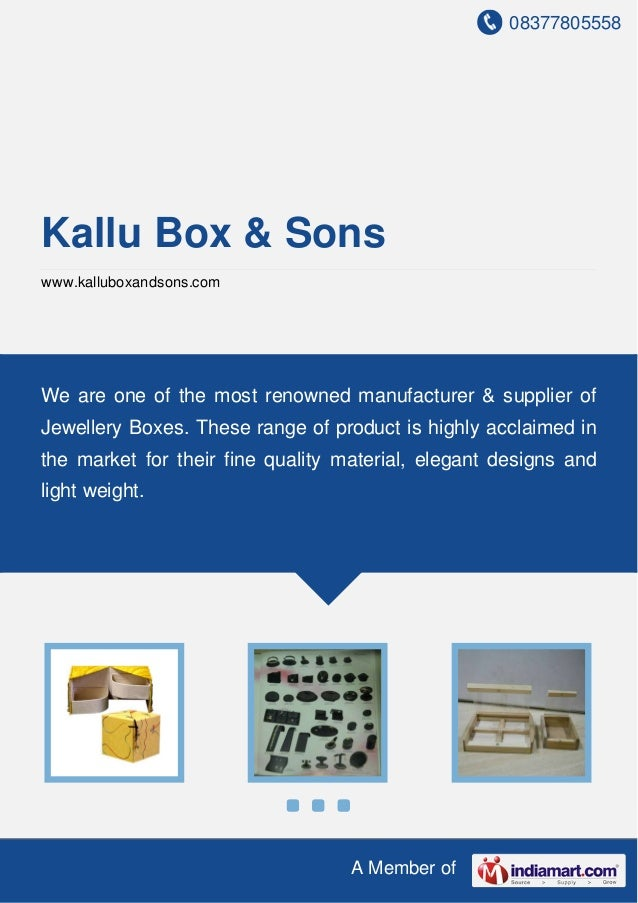 08377805558 A Member of Kallu Box & Sons www.kalluboxandsons.com We are one of the most renowned manufacturer & supplier o...