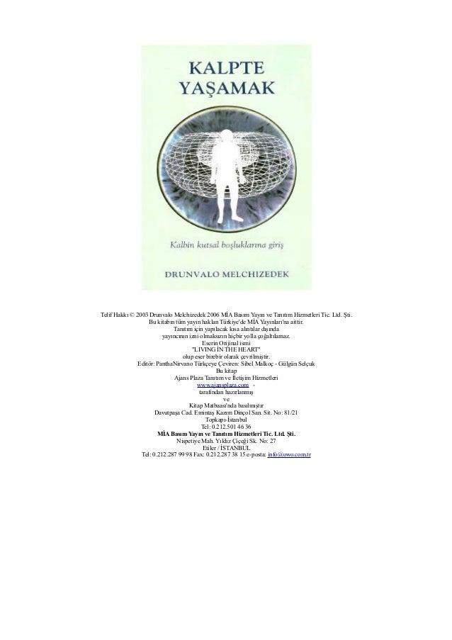 Telif Hakkı © 2003 Drunvalo Melchizedek 2006 MİA Basım Yayın ve Tanıtım Hizmetleri Tic. Ltd. Şti.                   Bu kit...