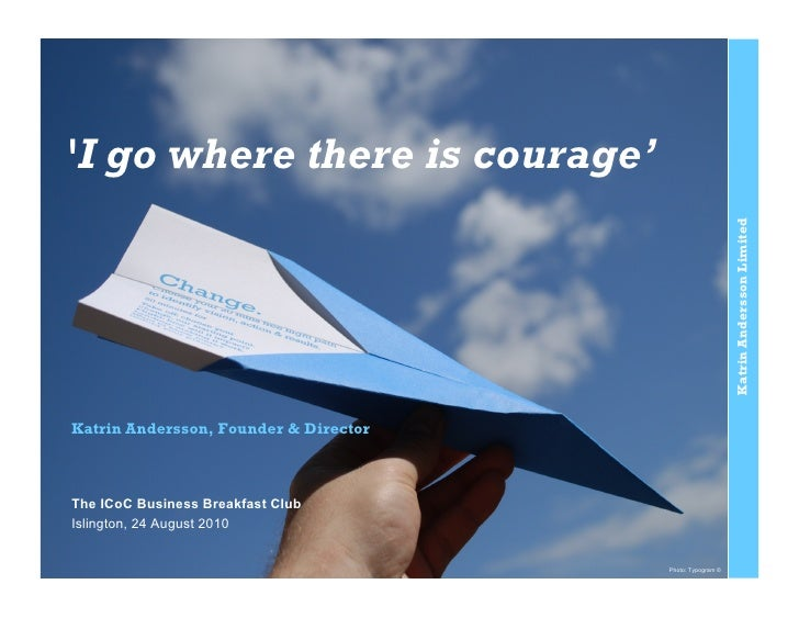 'I go where there is courage'                                                                Katrin Andersson Limited Katr...