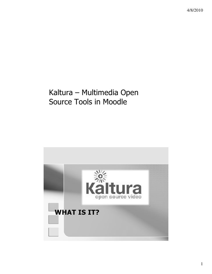 4/8/2010     Kaltura – Multimedia Open                       p Source Tools in Moodle Ana Thompson – Casper College       ...