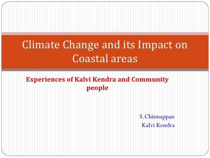 Climate Change and its Impact on          Coastal areas Experiences of Kalvi Kendra and Community                   people...