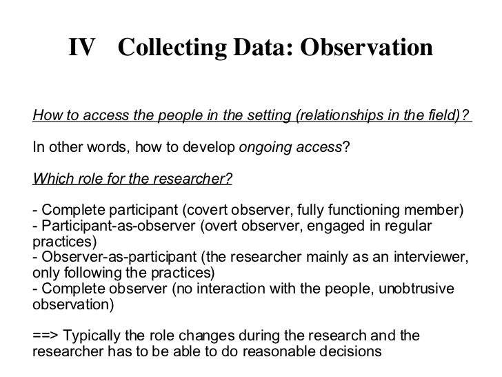 writing a research paper with observational data Decisions regarding how to record observational data depend largely on the focus of the research question and the analytical approach proposed if the researcher is trying to understand how people behave together and the people in question can see each other, then the use of video may be recommended.