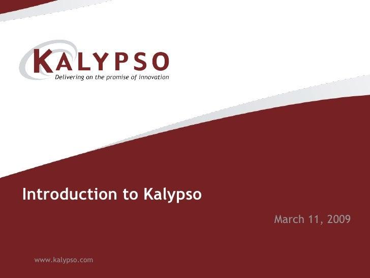 Kalypso Intro 3 11 09