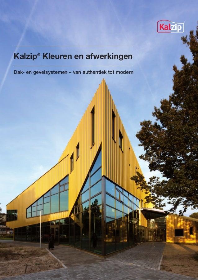 Kalzip® Kleuren en afwerkingen Dak- en gevelsystemen – van authentiek tot modern