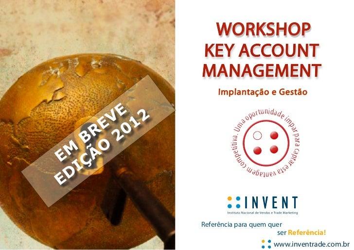 WORKSHOP                KEY ACCOUNT                MANAGEMENT                     Implantação e Gestão          E 2       ...