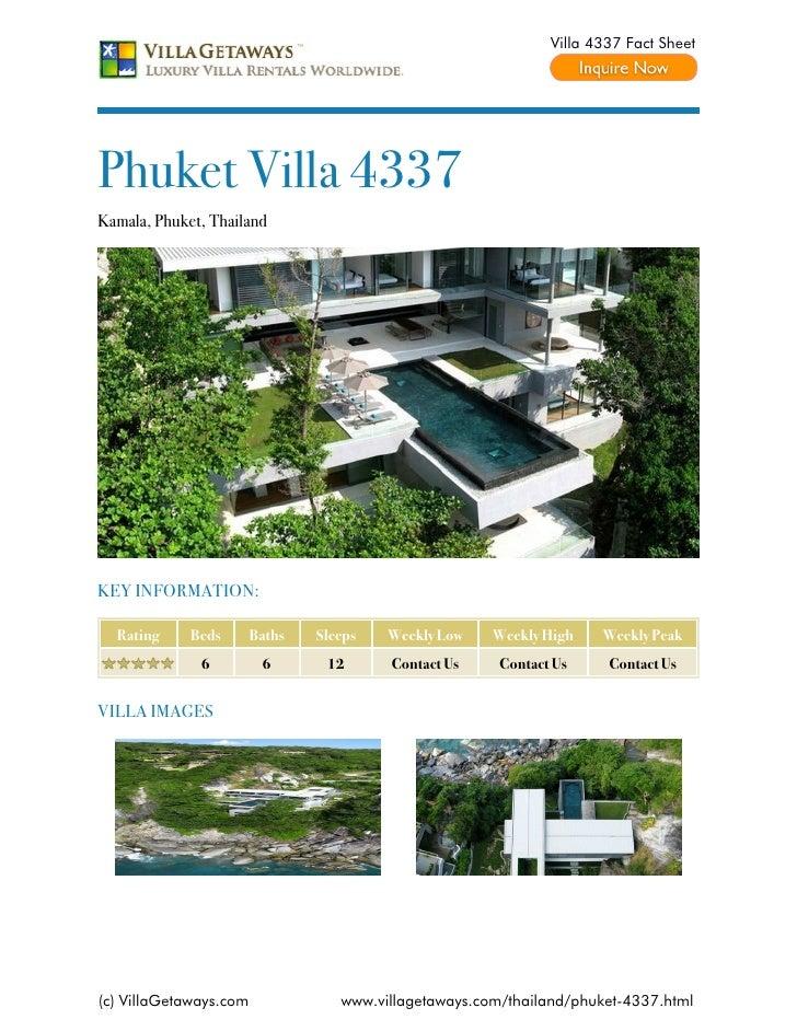 Villa 4337 Fact SheetPhuket Villa 4337Kamala, Phuket, ThailandKEY INFORMATION:  Rating     Beds       Baths   Sleeps   Wee...