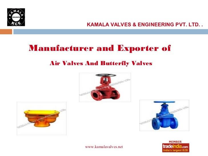 KAMALA VALVES & ENGINEERING PVT. LTD. .Manufacturer and Exporter of    Air Valves And Butterfly Valves              www.ka...