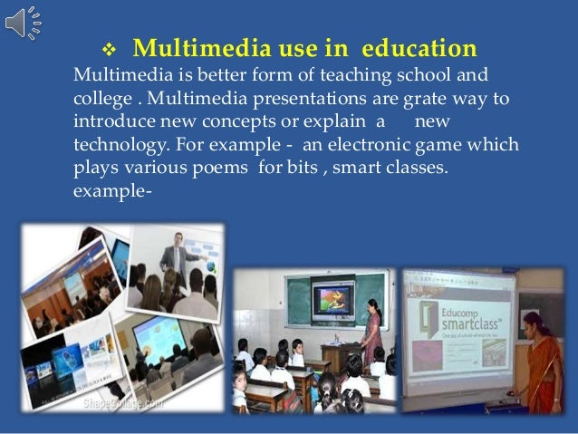 the purpose of using multimedia learning education essay What is using media to enhance teaching and learning media can be a component of active learning strategies such as group discussions or case studies.