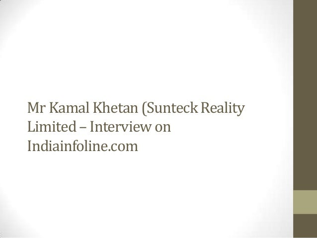 Kamal Khetan - Sunteck Reality Limited Interview