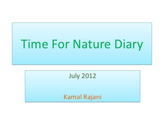 Time For Nature Diary        July 2012       Kamal Rajani