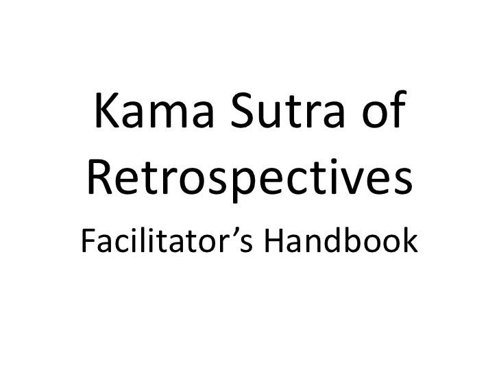 Kama Sutra of Retrospectives<br />Facilitator's Handbook<br />