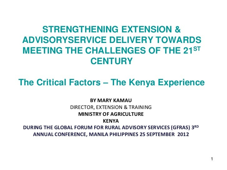 STRENGTHENING EXTENSION &ADVISORYSERVICE DELIVERY TOWARDSMEETING THE CHALLENGES OF THE 21ST             CENTURYThe Critica...