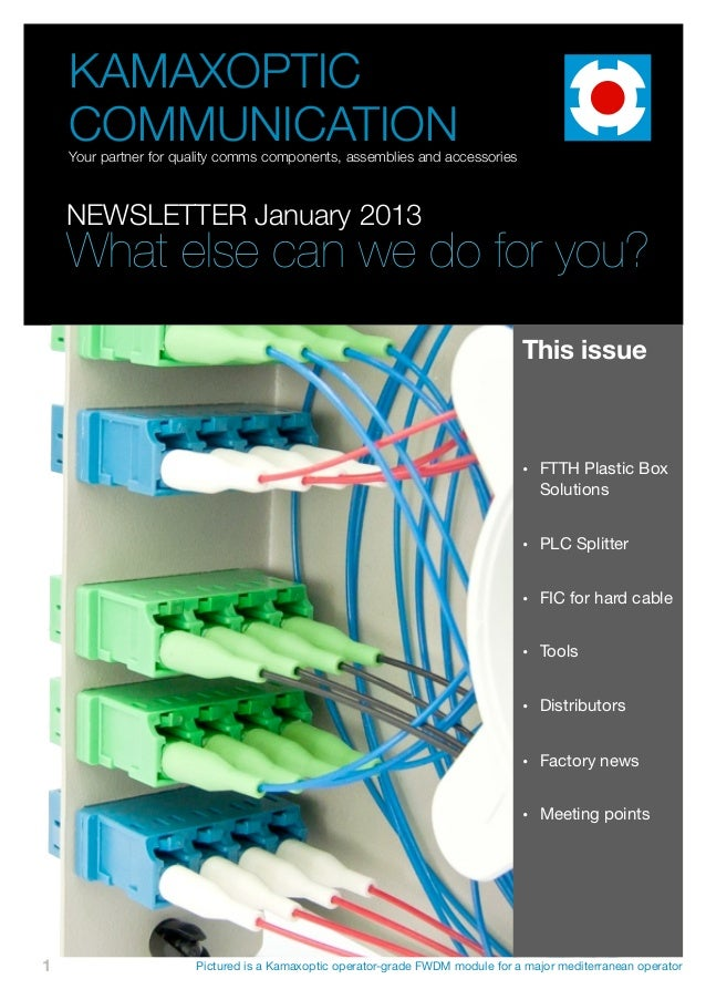 KAMAXOPTIC    COMMUNICATION    Your partner for quality comms components, assemblies and accessories    NEWSLETTER January...