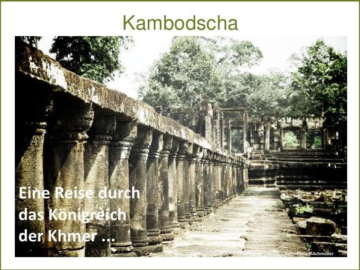 KambodschaEine Reise durchdas Königreichder Khmer ...                                                   Foto: Philipp Achm...