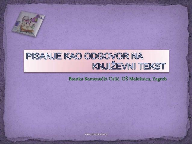 Branka Kamenečki Orlić, OŠ Malešnica, Zagreb       www.zbornica.com
