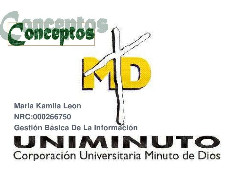 Maria Kamila LeonNRC:000266750Gestión Básica De La Información