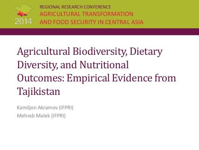 REGIONAL RESEARCH CONFERENCE AGRICULTURAL TRANSFORMATION AND FOOD SECURITY IN CENTRAL ASIA Agricultural Biodiversity, Diet...