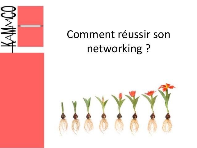 Comment réussir son networking ?