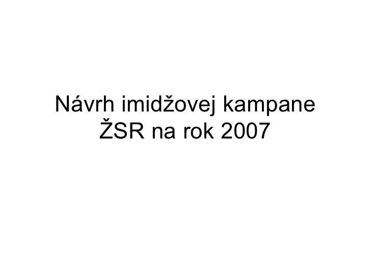 Návrh imidžovej kampane ŽSR na rok 2007