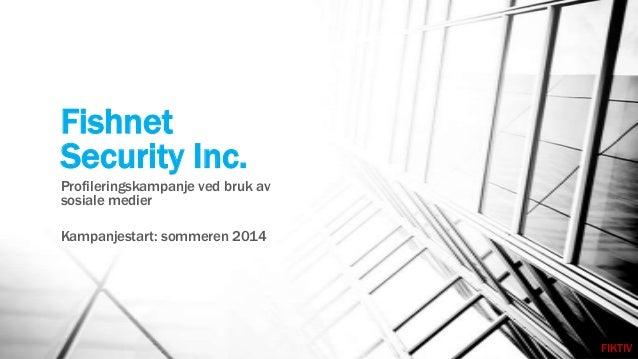 Kampanje i sosiale medier for Fishnet Security Inc. (FIKTIV)