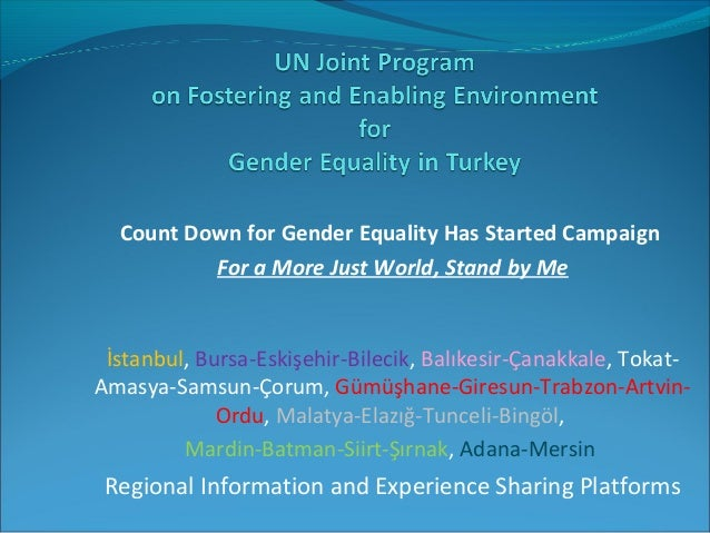 Count Down for Gender Equality Has Started Campaign For a More Just World, Stand by Me  İstanbul,Bursa-Eskişehir-Bilecik...