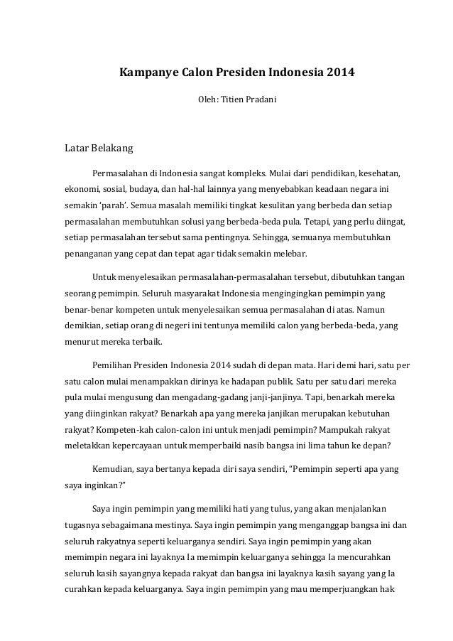 Kampanye Calon Presiden Indonesia 2014 Oleh: Titien Pradani Latar Belakang Permasalahan di Indonesia sangat kompleks. Mula...