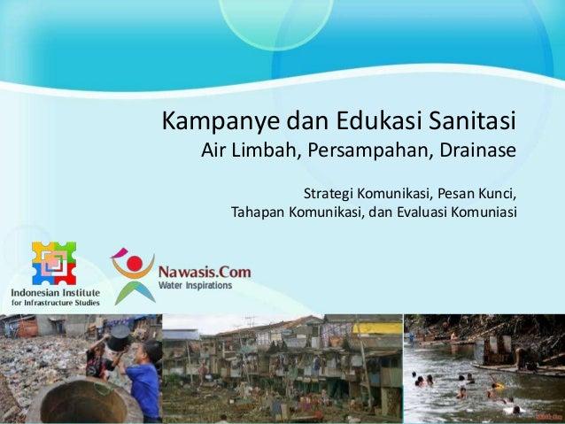 Strategi Komunikasi, Kampanye dan Edukasi Sanitasi