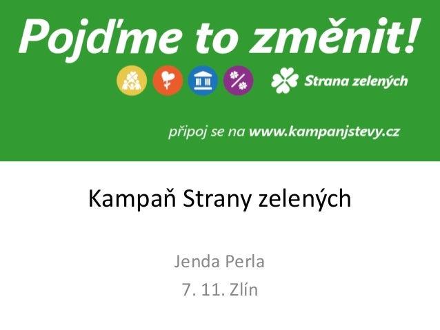 Kampaň Strany zelených Jenda Perla 7. 11. Zlín