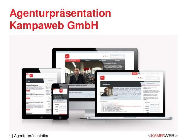 1 | Agenturpräsentation Agenturpräsentation Kampaweb GmbH