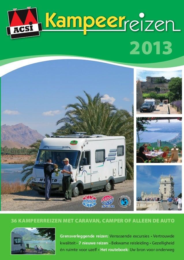 2013Grensverleggende reizen: Verrassende excursies • Vertrouwdekwaliteit • 7 nieuwe reizen • Bekwame reisleiding • Gezelli...