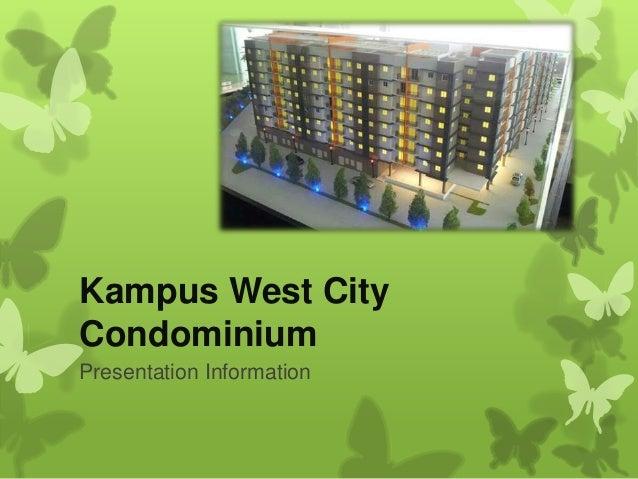 Kampus West City Condominium Presentation Information