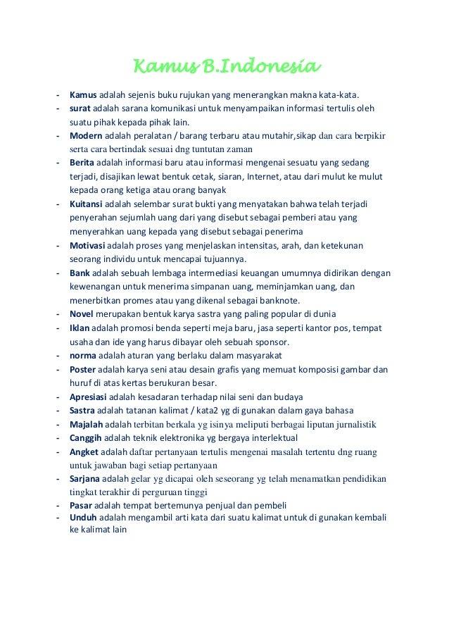 Kamus B.Indonesia - Kamus adalah sejenis buku rujukan yang menerangkan makna kata-kata. - surat adalah sarana komunikasi u...
