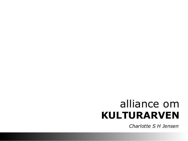 KULTURARVEN alliance om Charlotte S H Jensen