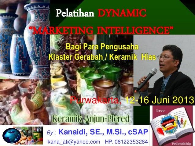 Purwakarta, 12-16 Juni 2013Bagi Para PengusahaKlaster Gerabah / Keramik HiasBy : Kanaidi, SE., M.Si., cSAPhpkana_ati@yahoo...