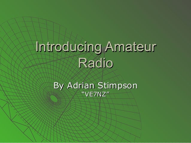 "Introducing Amateur Radio By Adrian Stimpson ""VE7NZ"""
