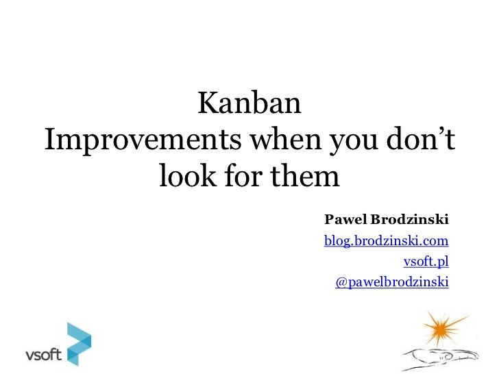 Kanban -  improvements when you don't look for them