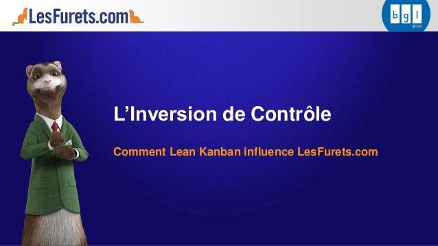 L'Inversion de Contrôle Comment Lean Kanban influence LesFurets.com